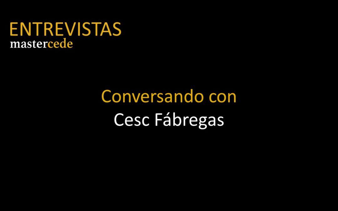 Conversando conCesc Fàbregas