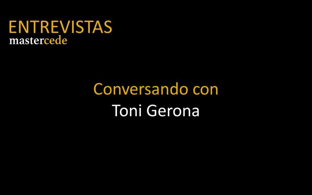 Conversando conToni Gerona